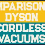 Comparison Of Dyson Cordless Vacuums